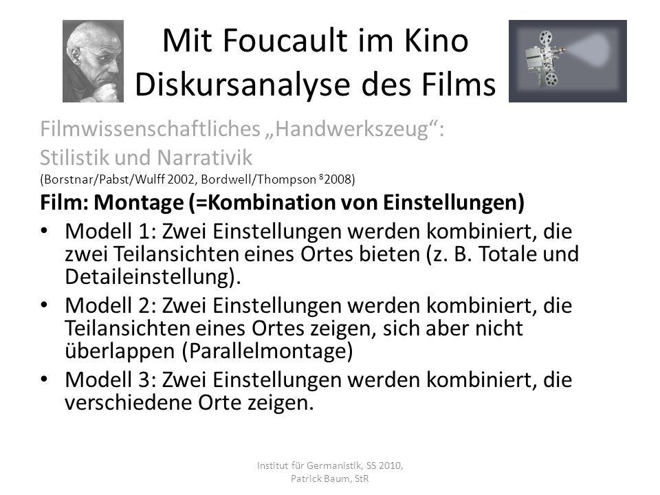 Filmwissenschaftliches Handwerkszeug: Stilistik und Narrativik (Borstnar/Pabst/Wulff 2002, Bordwell/Thompson 8 2008) Film: Montage (=Kombination von Einstellungen) Modell 1: Zwei Einstellungen werden kombiniert, die zwei Teilansichten eines Ortes bieten (z.