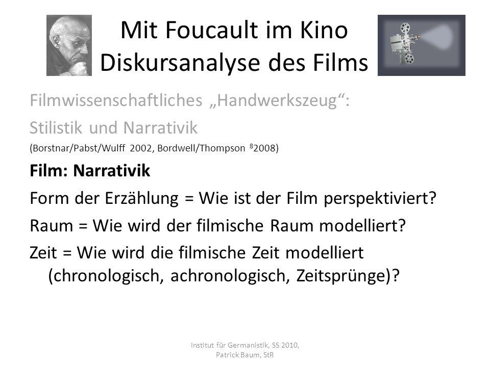 Filmwissenschaftliches Handwerkszeug: Stilistik und Narrativik (Borstnar/Pabst/Wulff 2002, Bordwell/Thompson 8 2008) Film: Narrativik Form der Erzählung = Wie ist der Film perspektiviert.