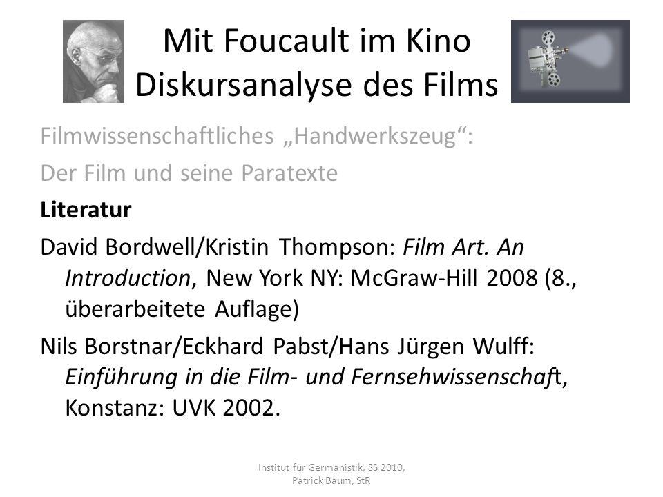 Filmwissenschaftliches Handwerkszeug: Der Film und seine Paratexte Literatur David Bordwell/Kristin Thompson: Film Art.