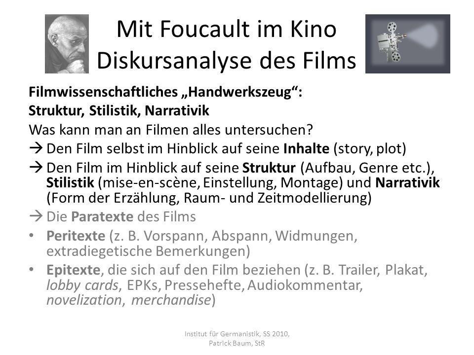 Filmwissenschaftliches Handwerkszeug: Struktur, Stilistik, Narrativik Was kann man an Filmen alles untersuchen.