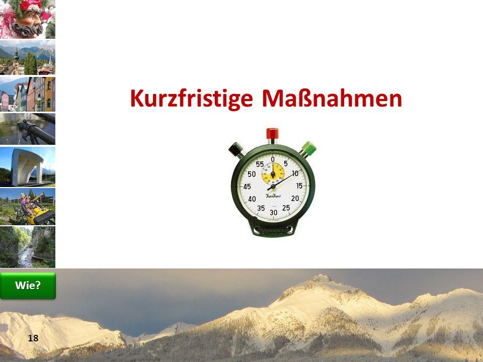 www.avt.at Kurzfristige Maßnahmen 18 Wie?