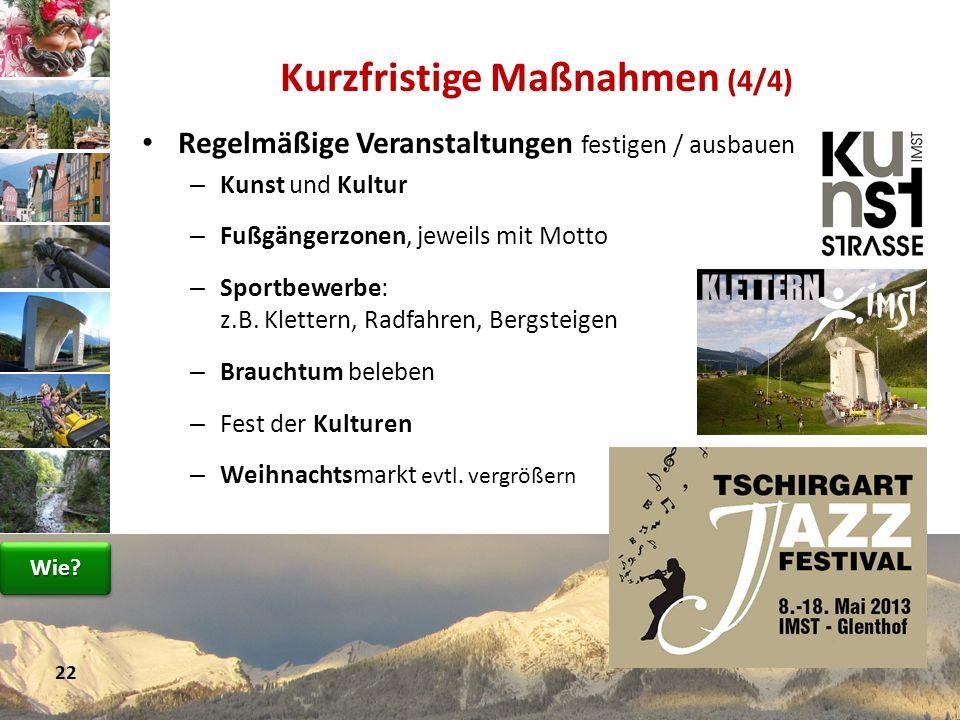 Regelmäßige Veranstaltungen festigen / ausbauen – Kunst und Kultur – Fußgängerzonen, jeweils mit Motto – Sportbewerbe: z.B. Klettern, Radfahren, Bergs