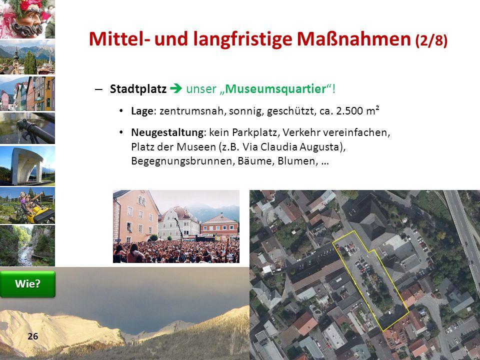 – Stadtplatz unser Museumsquartier! Lage: zentrumsnah, sonnig, geschützt, ca. 2.500 m² Neugestaltung: kein Parkplatz, Verkehr vereinfachen, Platz der