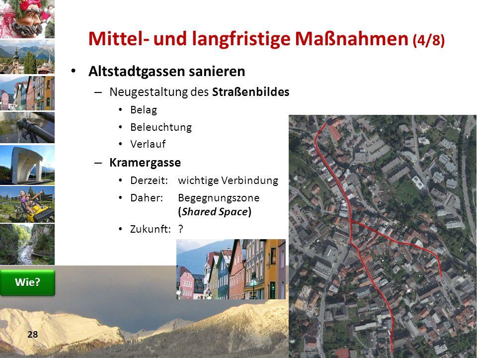Altstadtgassen sanieren – Neugestaltung des Straßenbildes Belag Beleuchtung Verlauf – Kramergasse Derzeit:wichtige Verbindung Daher:Begegnungszone (Sh