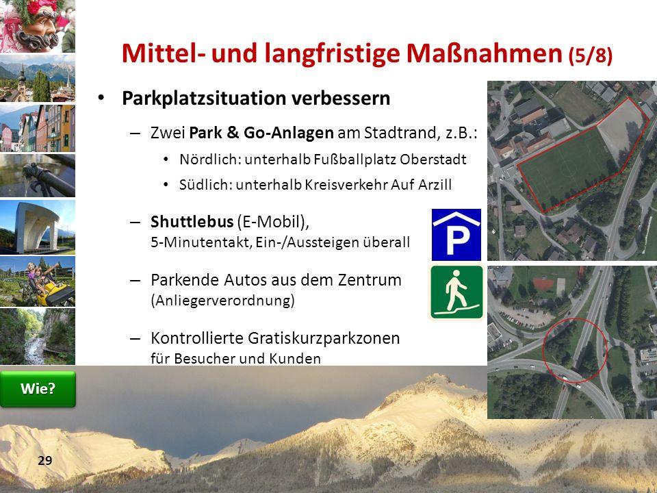 Parkplatzsituation verbessern – Zwei Park & Go-Anlagen am Stadtrand, z.B.: Nördlich: unterhalb Fußballplatz Oberstadt Südlich: unterhalb Kreisverkehr