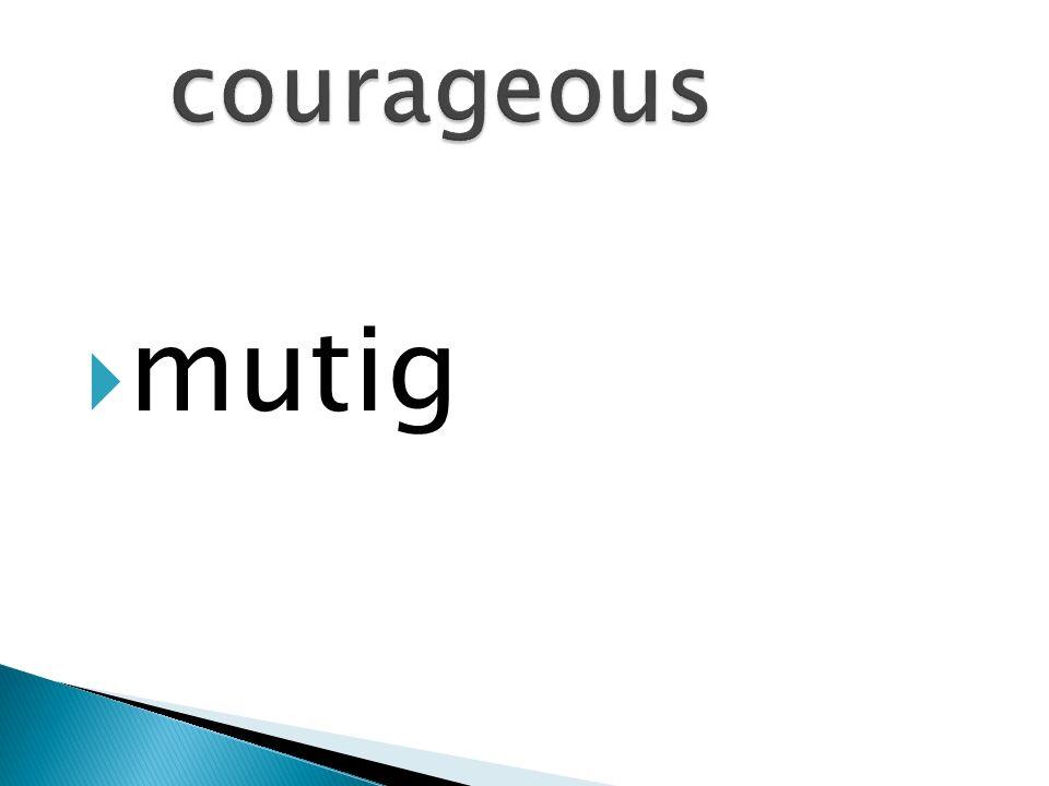 mutig
