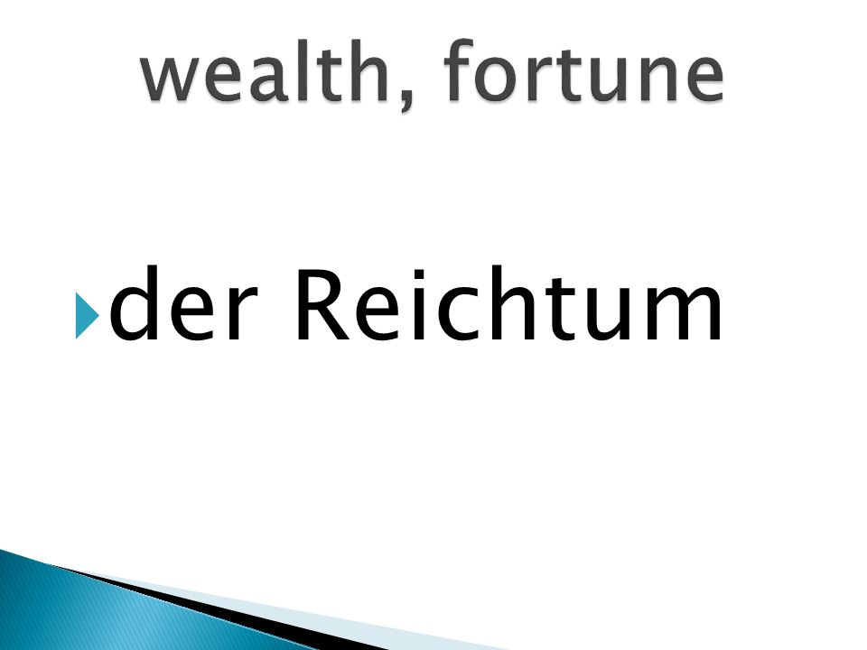 der Reichtum