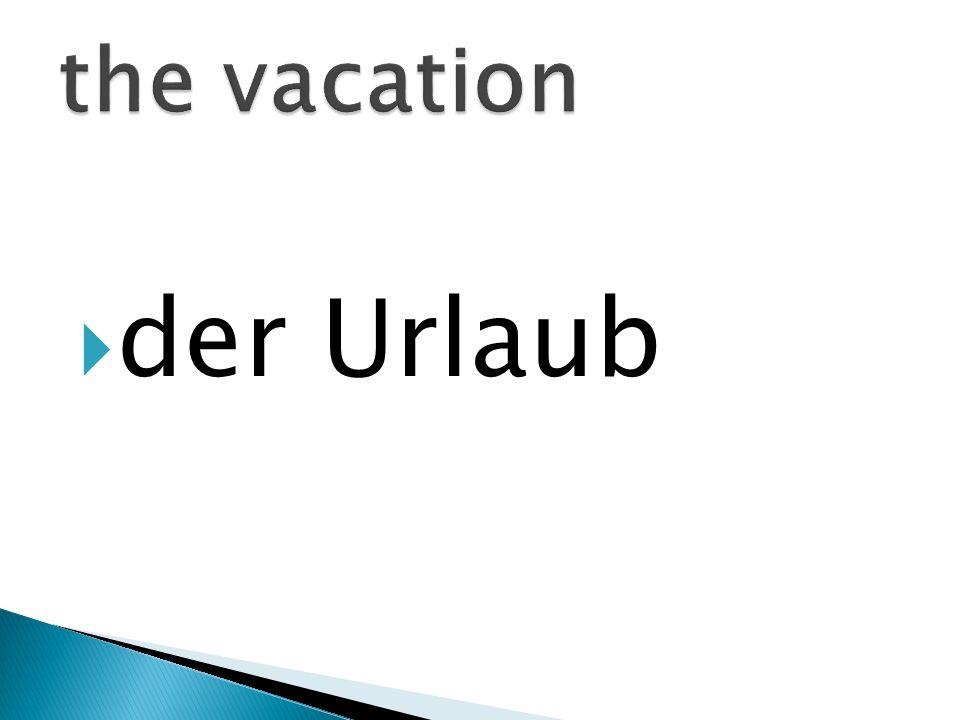 der Urlaub