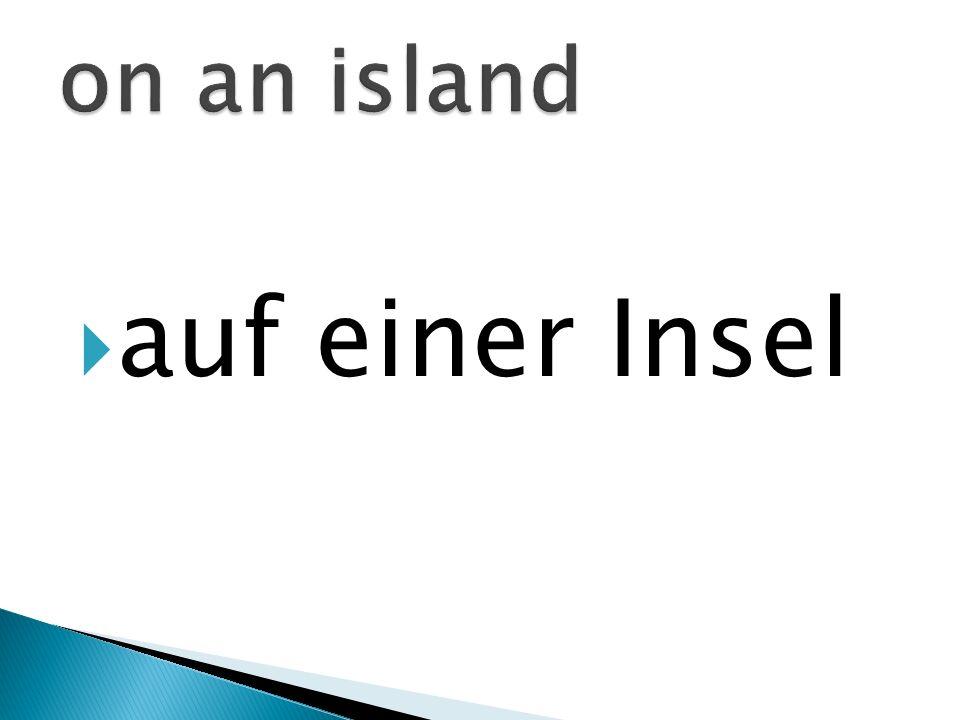 auf einer Insel