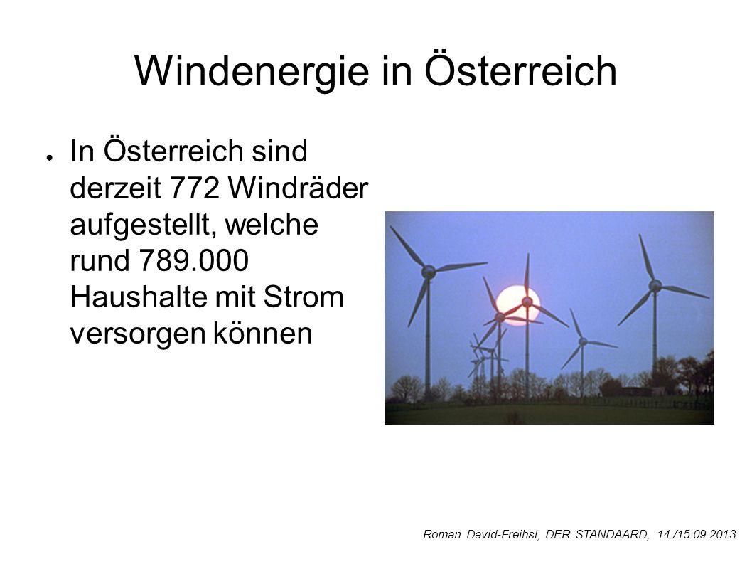Windenergie in Österreich In Österreich sind derzeit 772 Windräder aufgestellt, welche rund 789.000 Haushalte mit Strom versorgen können Roman David-F