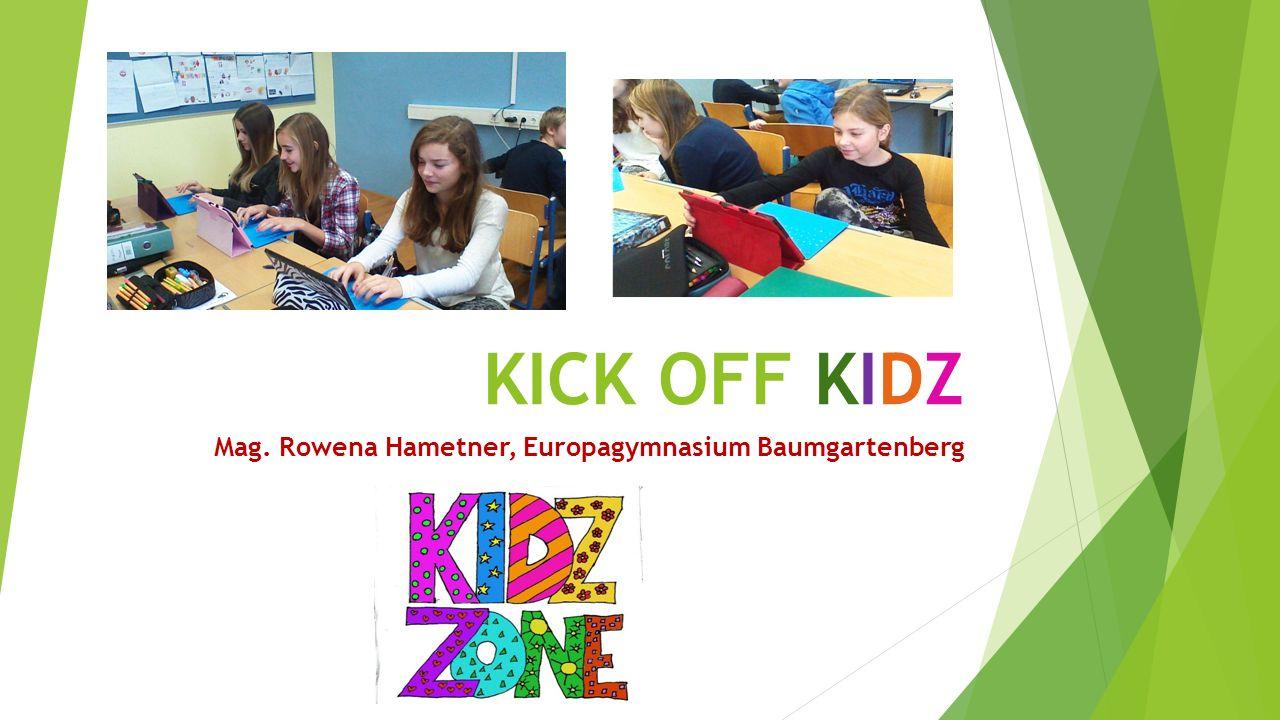 KICK OFF KIDZ Mag. Rowena Hametner, Europagymnasium Baumgartenberg