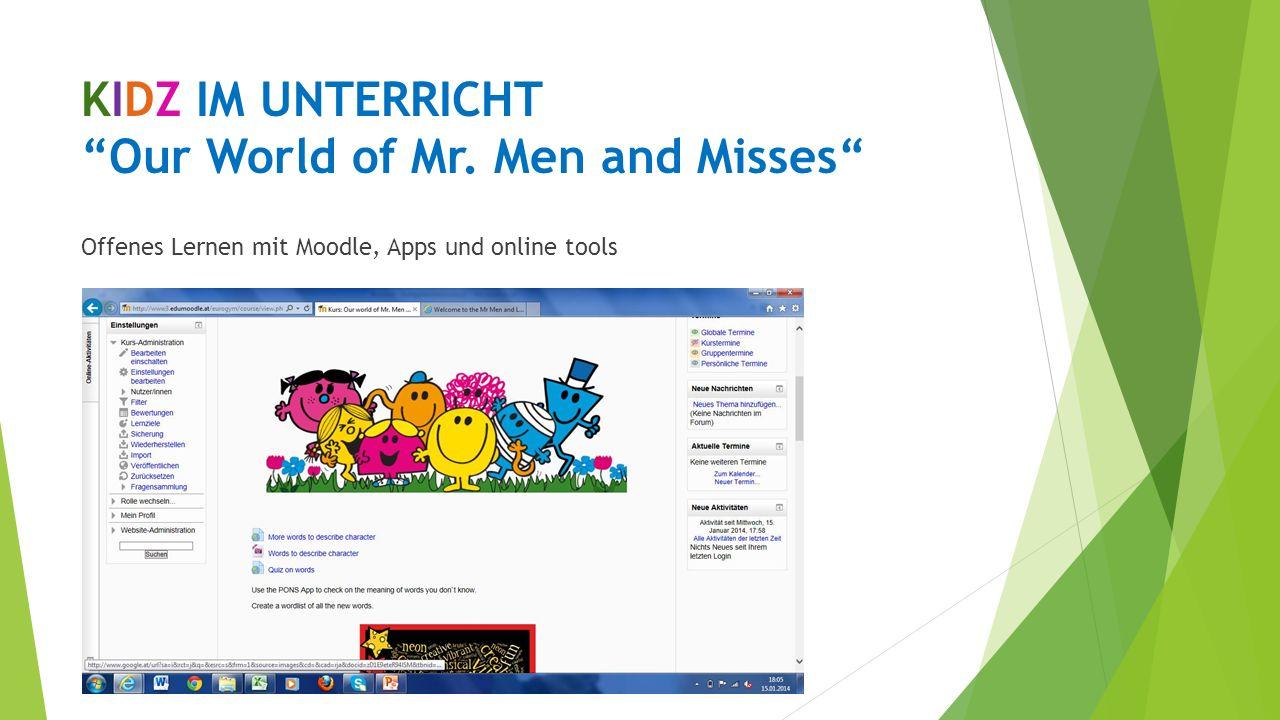 KIDZ IM UNTERRICHT Our World of Mr. Men and Misses Offenes Lernen mit Moodle, Apps und online tools