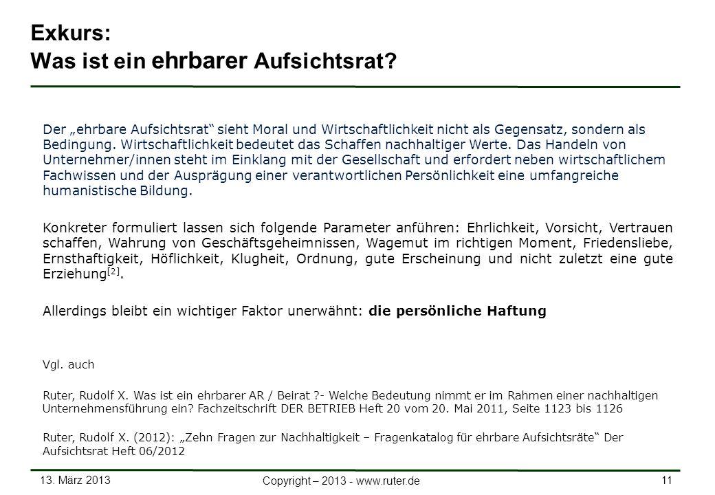 13. März 2013 11 Copyright – 2013 - www.ruter.de Exkurs: Was ist ein ehrbarer Aufsichtsrat? Der ehrbare Aufsichtsrat sieht Moral und Wirtschaftlichkei