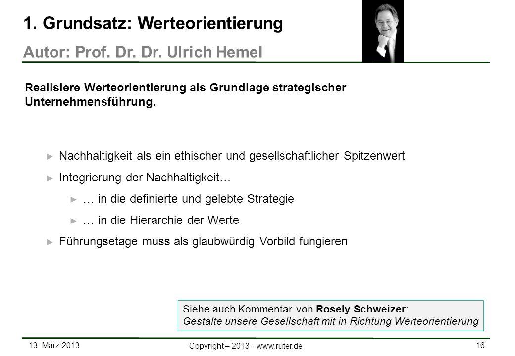 13. März 2013 16 Copyright – 2013 - www.ruter.de Nachhaltigkeit als ein ethischer und gesellschaftlicher Spitzenwert Integrierung der Nachhaltigkeit…