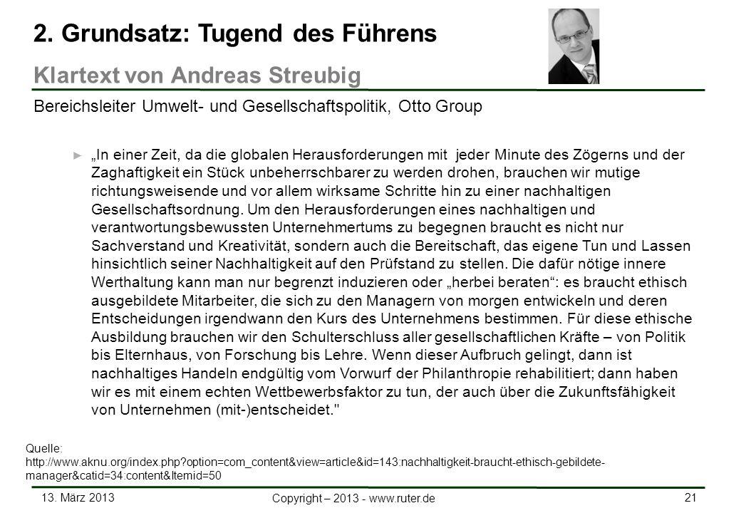 13. März 2013 21 Copyright – 2013 - www.ruter.de In einer Zeit, da die globalen Herausforderungen mit jeder Minute des Zögerns und der Zaghaftigkeit e