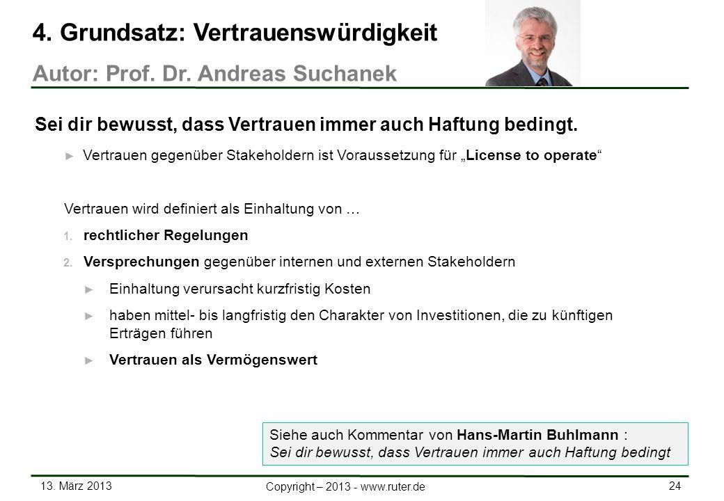 13. März 2013 24 Copyright – 2013 - www.ruter.de Vertrauen gegenüber Stakeholdern ist Voraussetzung für License to operate Vertrauen wird definiert al