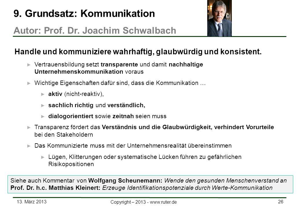 13. März 2013 26 Copyright – 2013 - www.ruter.de Vertrauensbildung setzt transparente und damit nachhaltige Unternehmenskommunikation voraus Wichtige