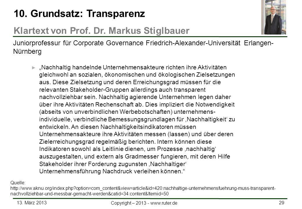 13. März 2013 29 Copyright – 2013 - www.ruter.de Nachhaltig handelnde Unternehmensakteure richten ihre Aktivitäten gleichwohl an sozialen, ökonomische