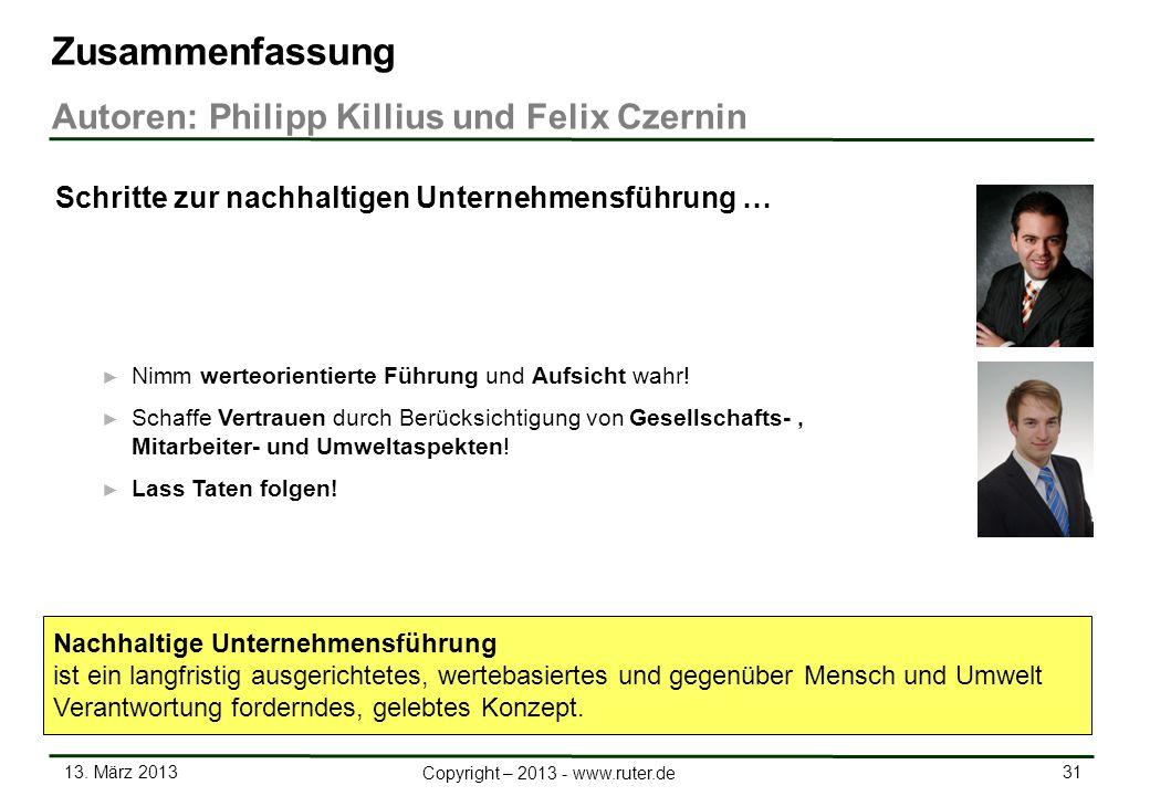 13. März 2013 31 Copyright – 2013 - www.ruter.de Nimm werteorientierte Führung und Aufsicht wahr! Schaffe Vertrauen durch Berücksichtigung von Gesells