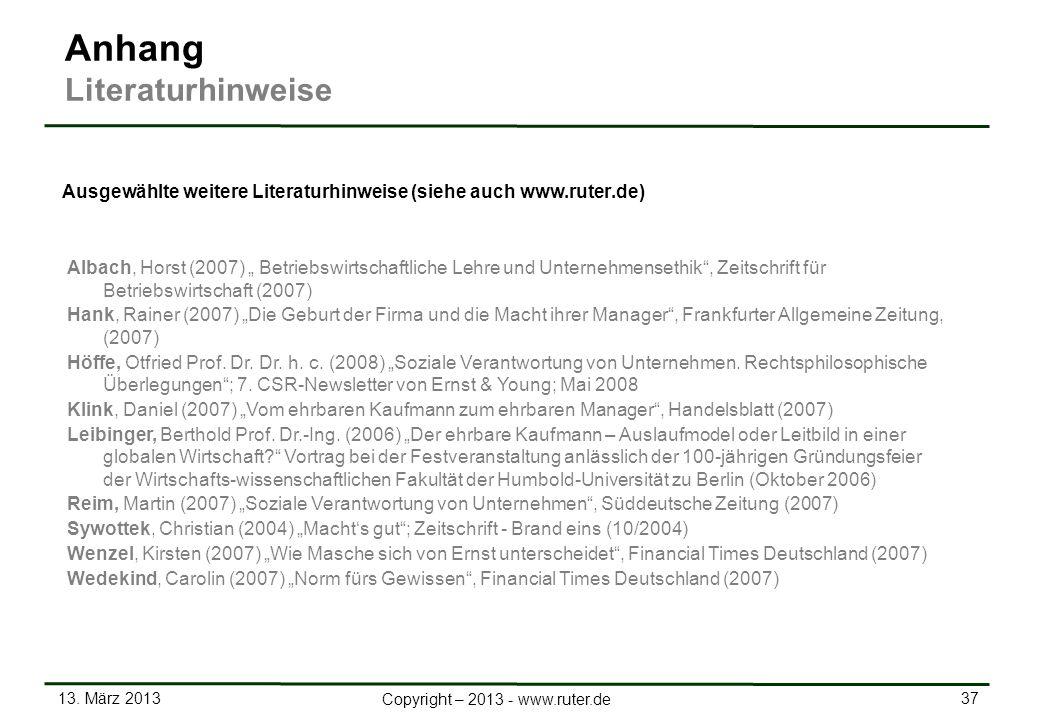 13. März 2013 37 Copyright – 2013 - www.ruter.de Ausgewählte weitere Literaturhinweise (siehe auch www.ruter.de) Albach, Horst (2007) Betriebswirtscha