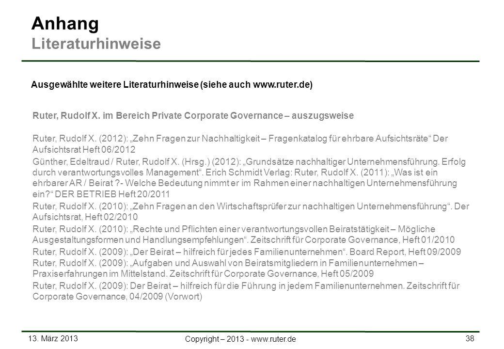 13. März 2013 38 Copyright – 2013 - www.ruter.de Ruter, Rudolf X. im Bereich Private Corporate Governance – auszugsweise Ruter, Rudolf X. (2012): Zehn