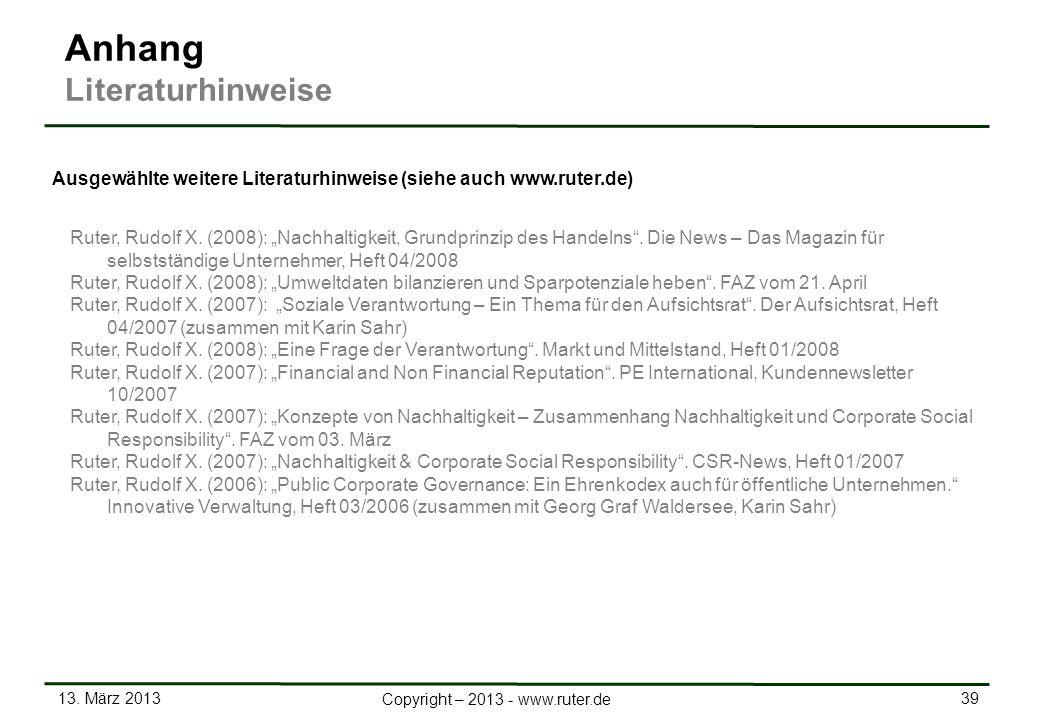 13. März 2013 39 Copyright – 2013 - www.ruter.de Ruter, Rudolf X. (2008): Nachhaltigkeit, Grundprinzip des Handelns. Die News – Das Magazin für selbst