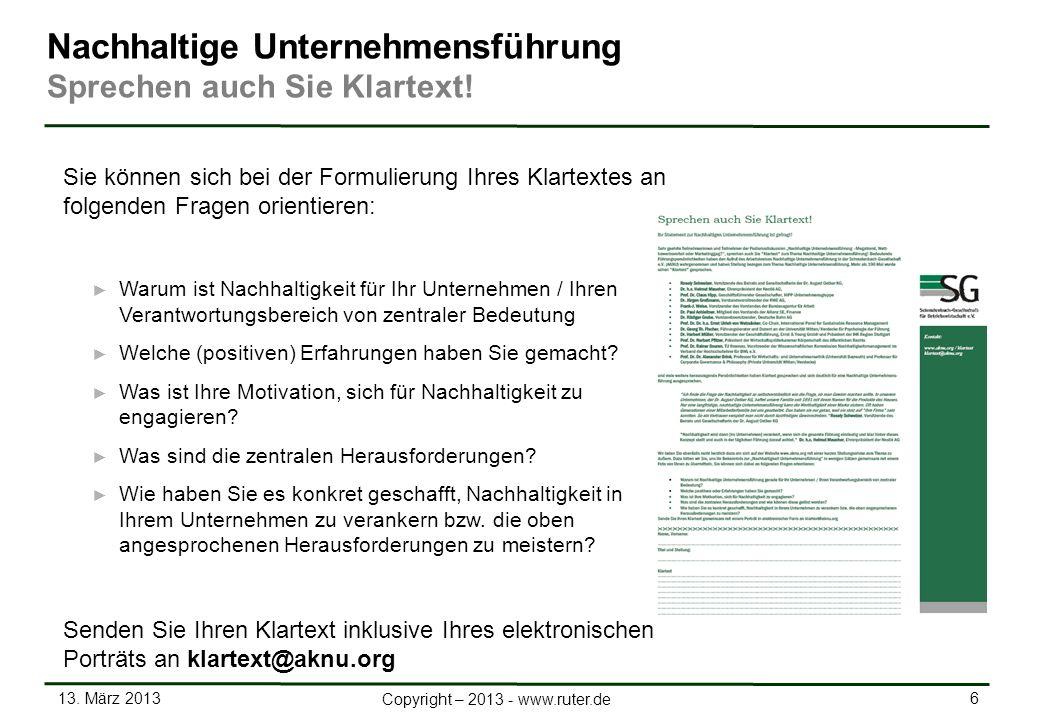 13. März 2013 6 Copyright – 2013 - www.ruter.de Nachhaltige Unternehmensführung Sprechen auch Sie Klartext! Sie können sich bei der Formulierung Ihres