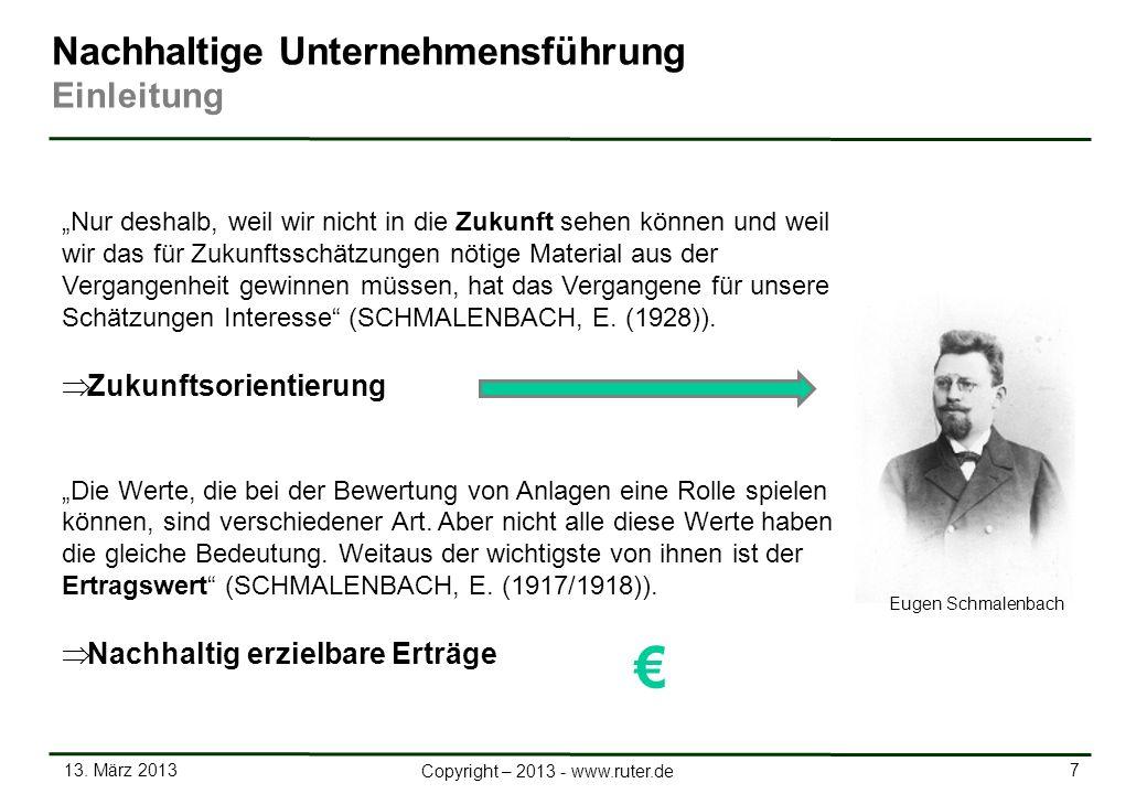 13. März 2013 7 Copyright – 2013 - www.ruter.de Nachhaltige Unternehmensführung Einleitung Nur deshalb, weil wir nicht in die Zukunft sehen können und