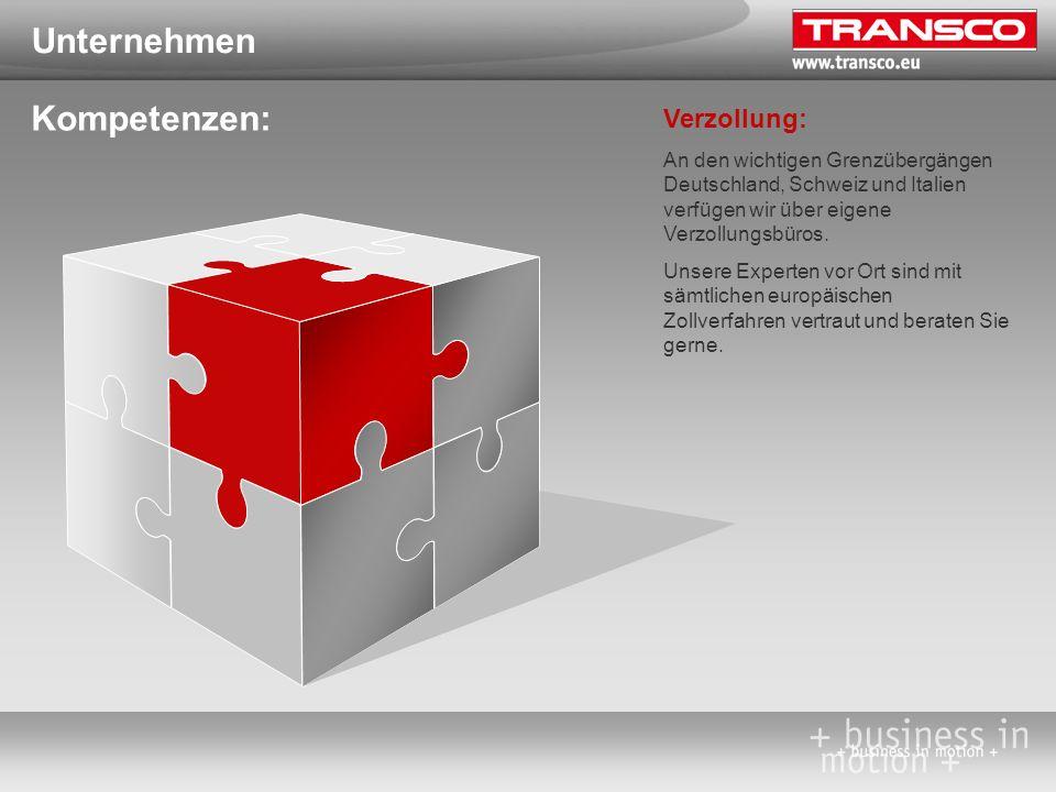 Unternehmen Kompetenzen: Verzollung: An den wichtigen Grenzübergängen Deutschland, Schweiz und Italien verfügen wir über eigene Verzollungsbüros. Unse