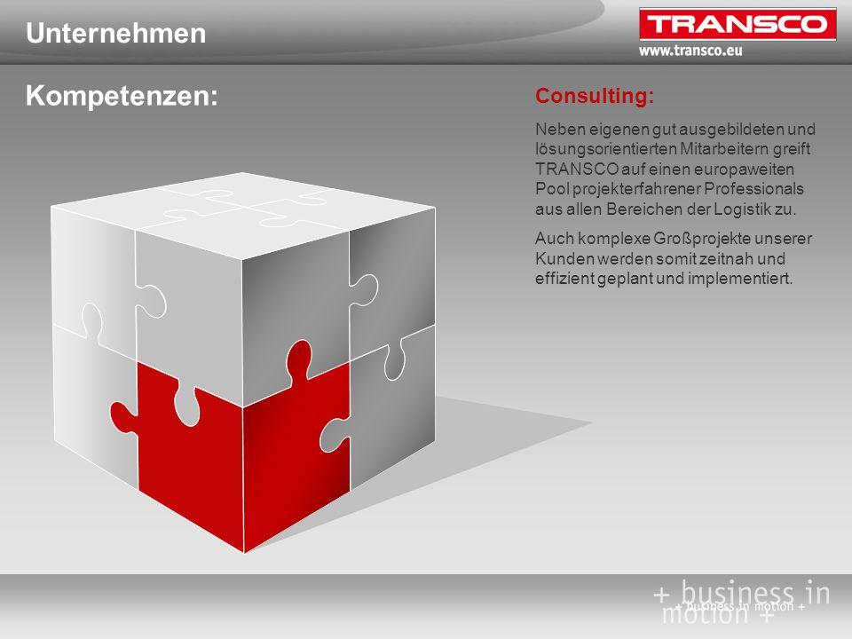 Unternehmen Kompetenzen: Consulting: Neben eigenen gut ausgebildeten und lösungsorientierten Mitarbeitern greift TRANSCO auf einen europaweiten Pool p