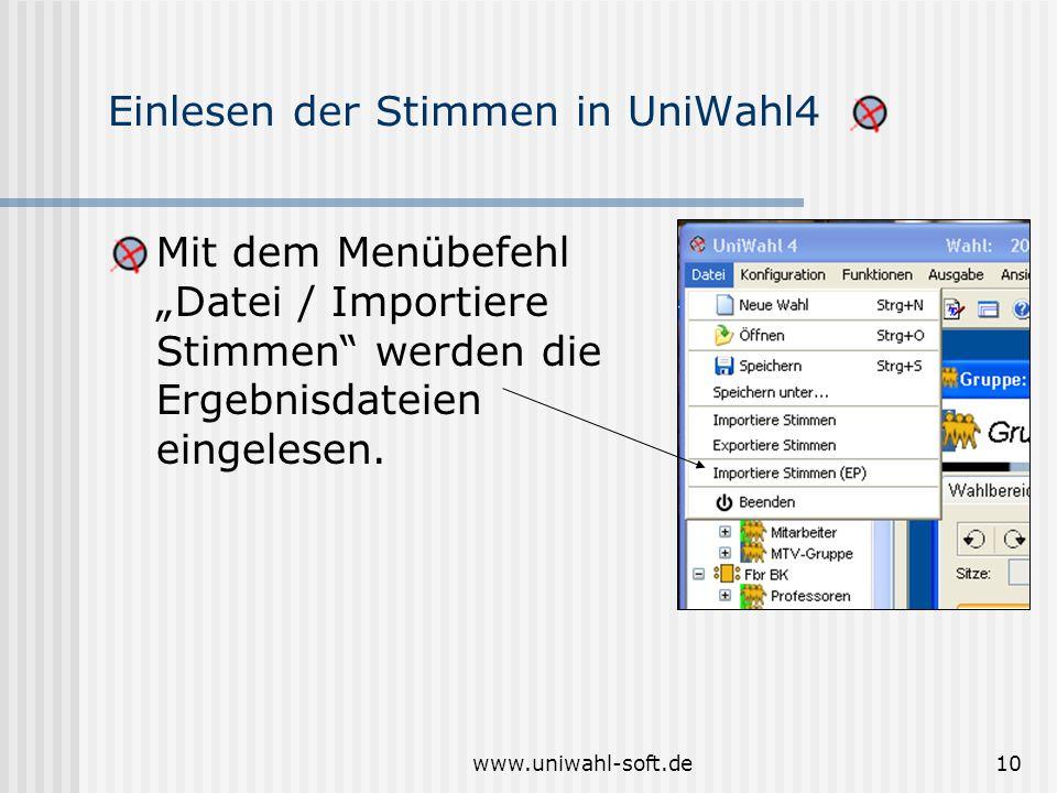 10 Einlesen der Stimmen in UniWahl4 Mit dem Menübefehl Datei / Importiere Stimmen werden die Ergebnisdateien eingelesen.