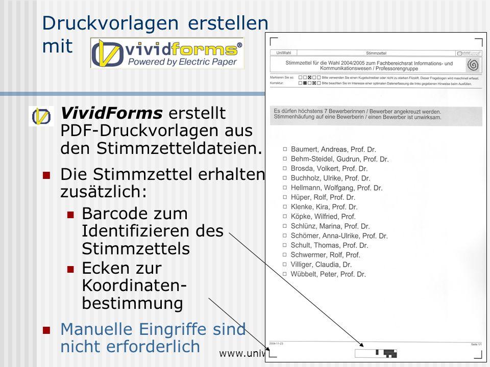 www.uniwahl-soft.de5 Druckvorlagen erstellen mit Die Stimmzettel erhalten zusätzlich: Barcode zum Identifizieren des Stimmzettels VividForms erstellt