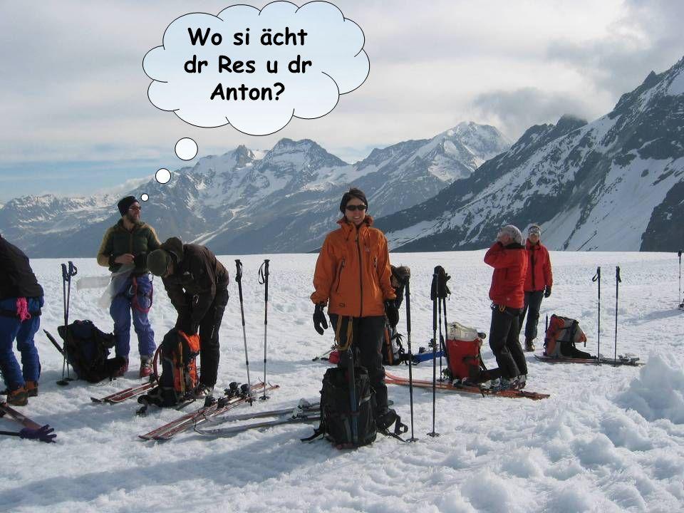 Wo si ächt dr Res u dr Anton?