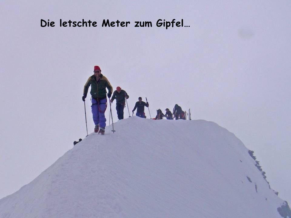Die letschte Meter zum Gipfel…