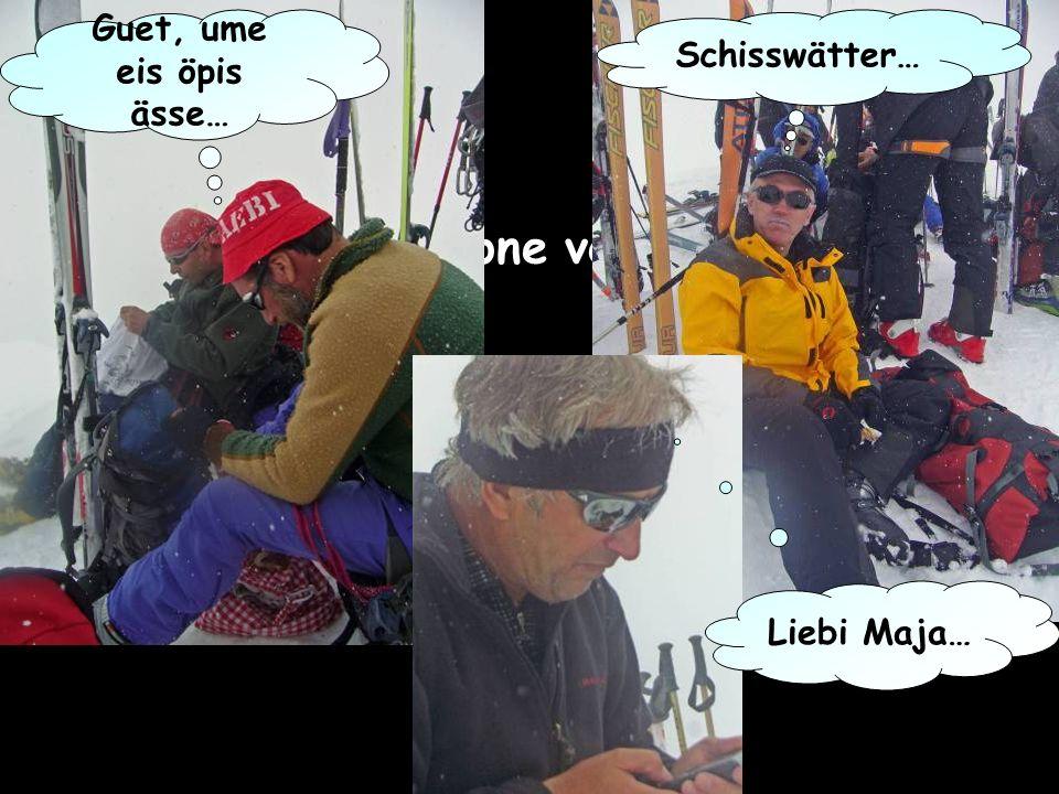 Impressione vom Gipfel… Guet, ume eis öpis ässe… Schisswätter… Liebi Maja…