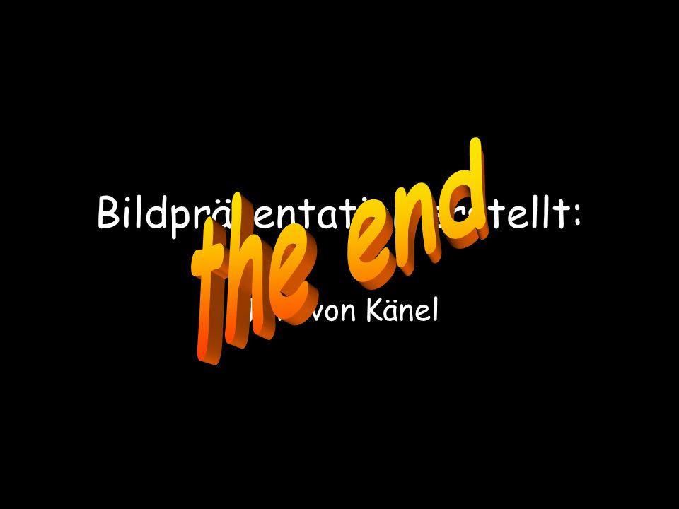 Bildpräsentation erstellt: Joni von Känel
