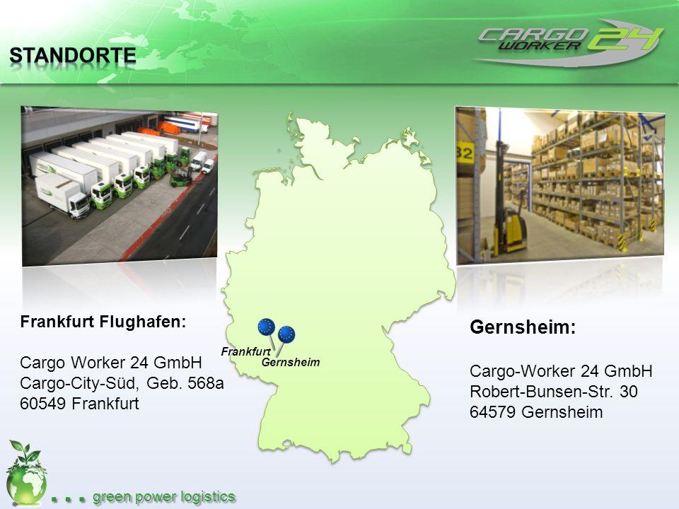 … green power logistics Frankfurt Flughafen: Cargo Worker 24 GmbH Cargo-City-Süd, Geb. 568a 60549 Frankfurt Frankfurt Gernsheim Gernsheim: Cargo-Worke