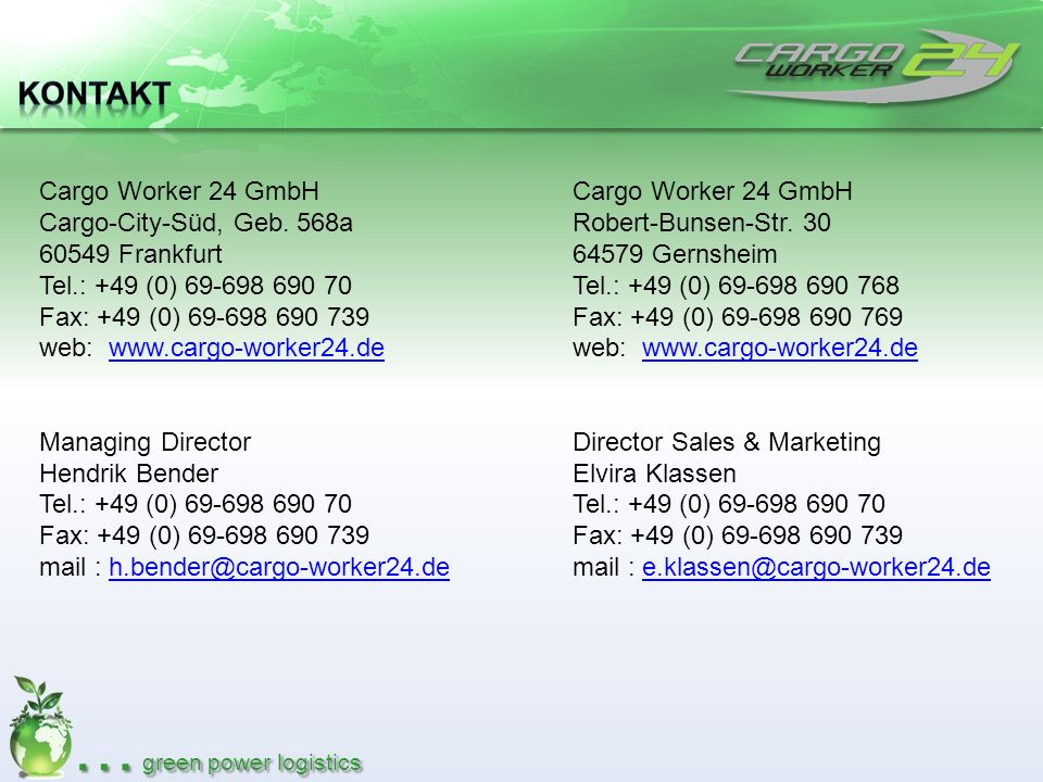 … green power logistics Cargo Worker 24 GmbH Cargo-City-Süd, Geb.