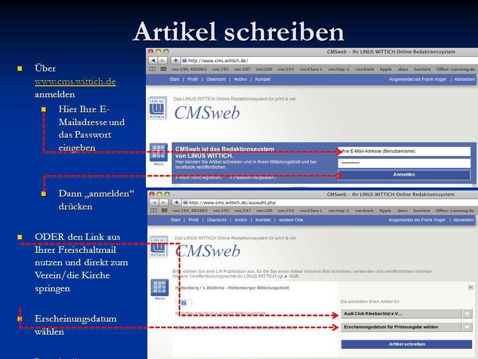 Artikel schreiben Über www.cms.wittich.de anmelden www.cms.wittich.de Hier Ihre E- Mailadresse und das Passwort eingeben Hier Ihre E- Mailadresse und
