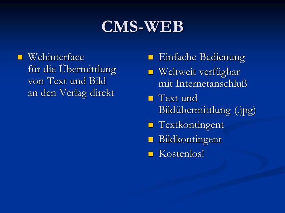 CMS-WEB Webinterface für die Übermittlung von Text und Bild an den Verlag direkt Webinterface für die Übermittlung von Text und Bild an den Verlag dir