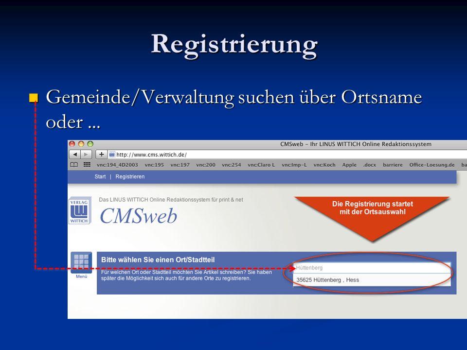 Registrierung Gemeinde/Verwaltung suchen über Ortsname oder... Gemeinde/Verwaltung suchen über Ortsname oder...