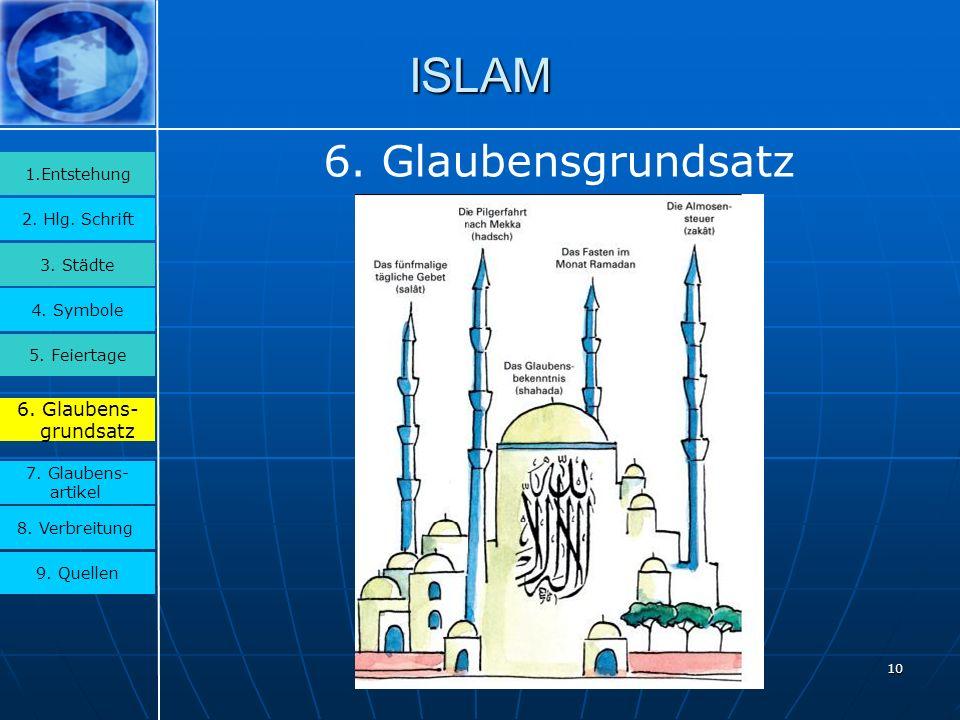 10 ISLAM 3.Städte 2. Hlg. Schrift 1.Entstehung 4.