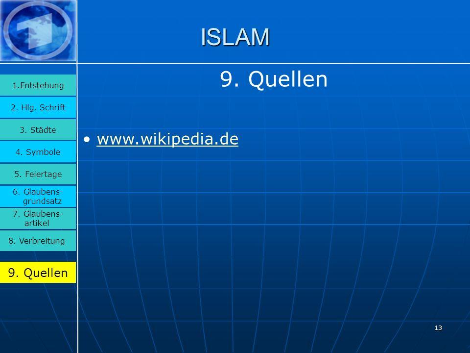 13 ISLAM 3.Städte 2. Hlg. Schrift 1.Entstehung 4.