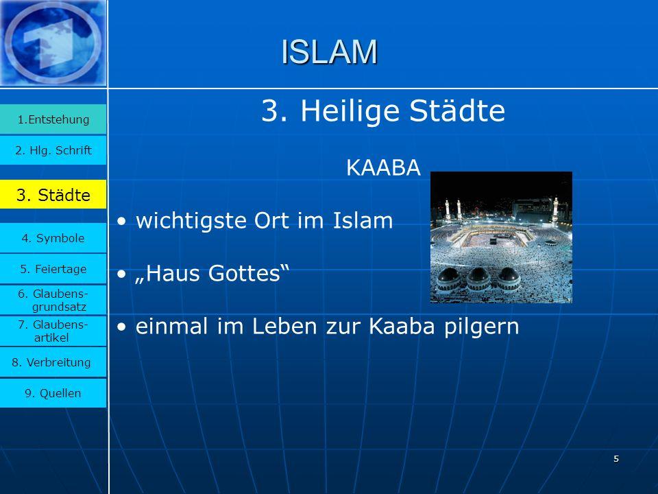 5 ISLAM 3.Städte 2. Hlg. Schrift 1.Entstehung 4. Symbole 5.