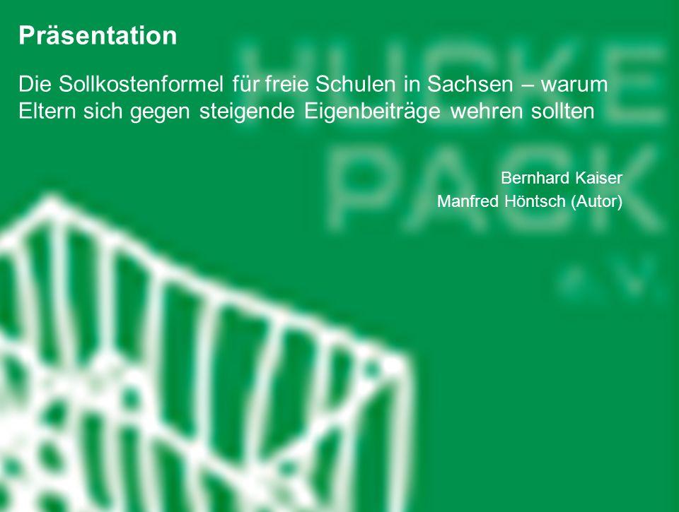 1 Huckepack e. V. 1 Präsentation Die Sollkostenformel für freie Schulen in Sachsen – warum Eltern sich gegen steigende Eigenbeiträge wehren sollten Be