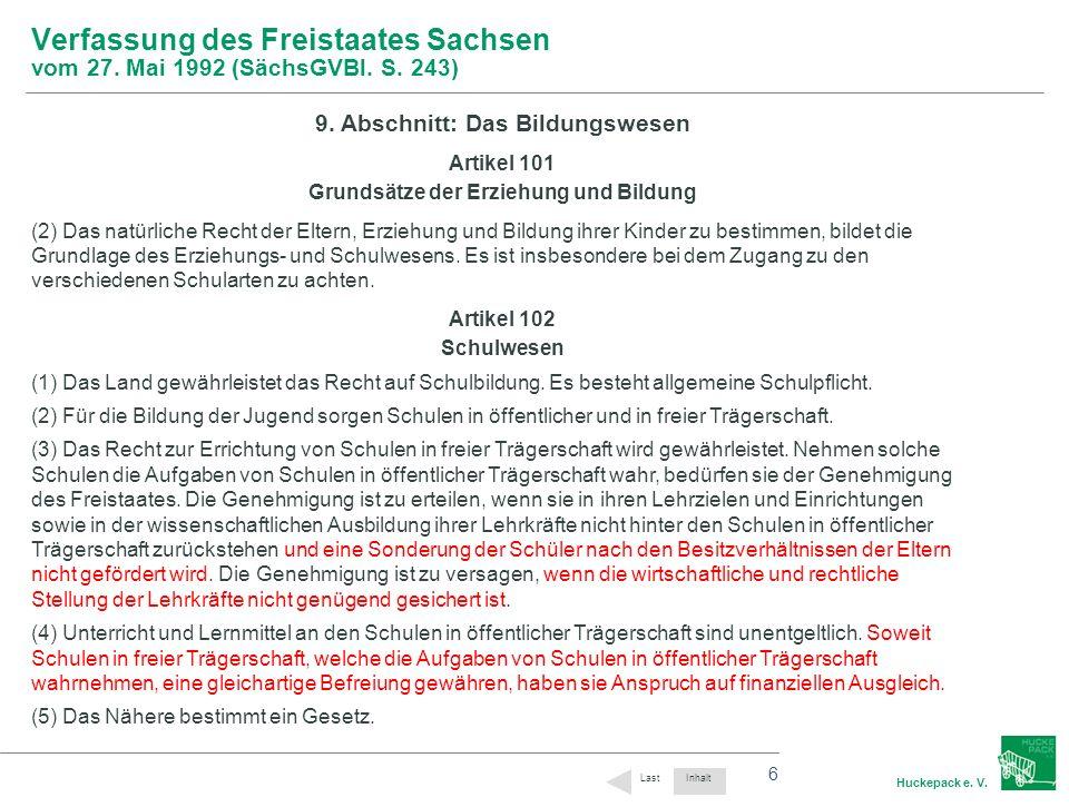 6 Huckepack e. V. 6 Verfassung des Freistaates Sachsen vom 27. Mai 1992 (SächsGVBl. S. 243) 9. Abschnitt: Das Bildungswesen Artikel 101 Grundsätze der