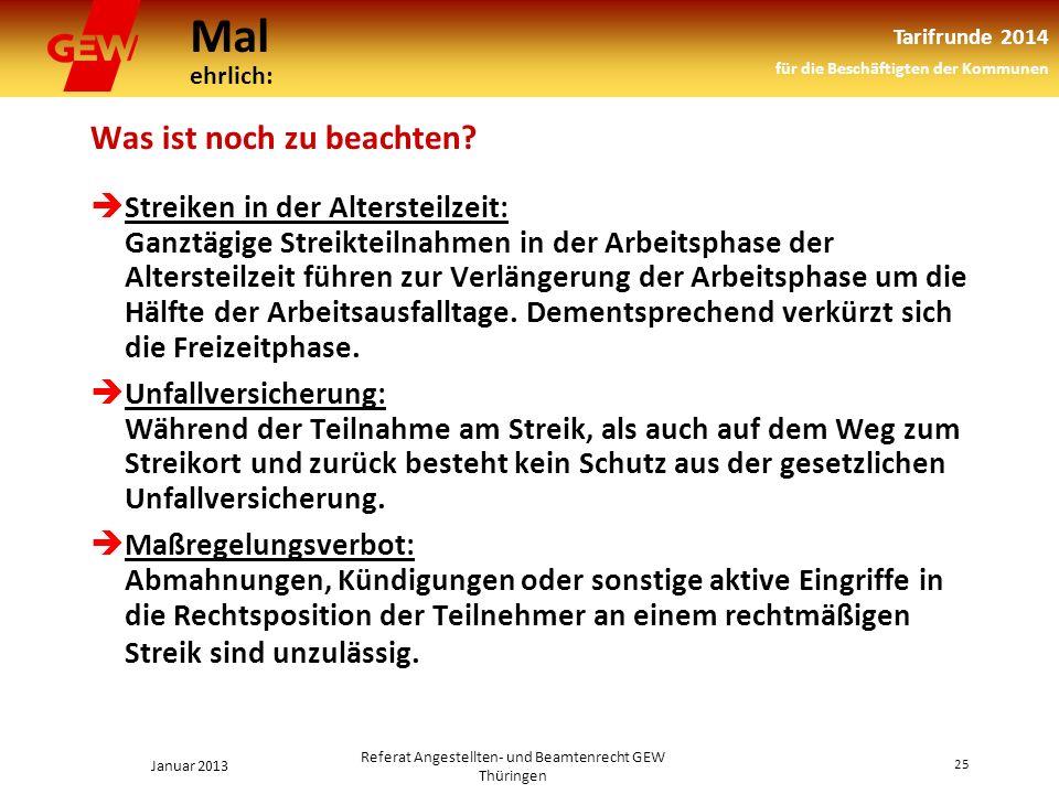 Mal ehrlich: Tarifrunde 2014 für die Beschäftigten der Kommunen Januar 2013 25 Referat Angestellten- und Beamtenrecht GEW Thüringen Was ist noch zu beachten.