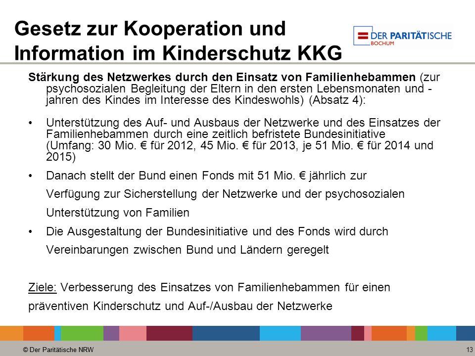 © Der Paritätische NRW 13 © Der Paritätische NRW Gesetz zur Kooperation und Information im Kinderschutz KKG Stärkung des Netzwerkes durch den Einsatz