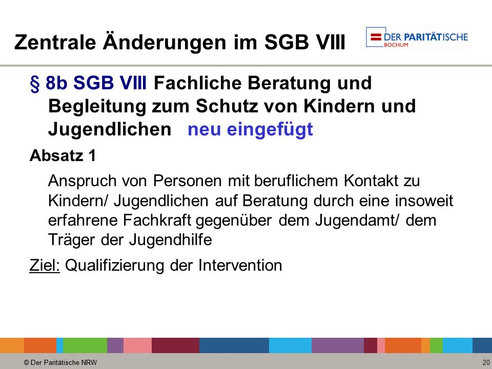 © Der Paritätische NRW 20 © Der Paritätische NRW Zentrale Änderungen im SGB VIII § 8b SGB VIII Fachliche Beratung und Begleitung zum Schutz von Kinder