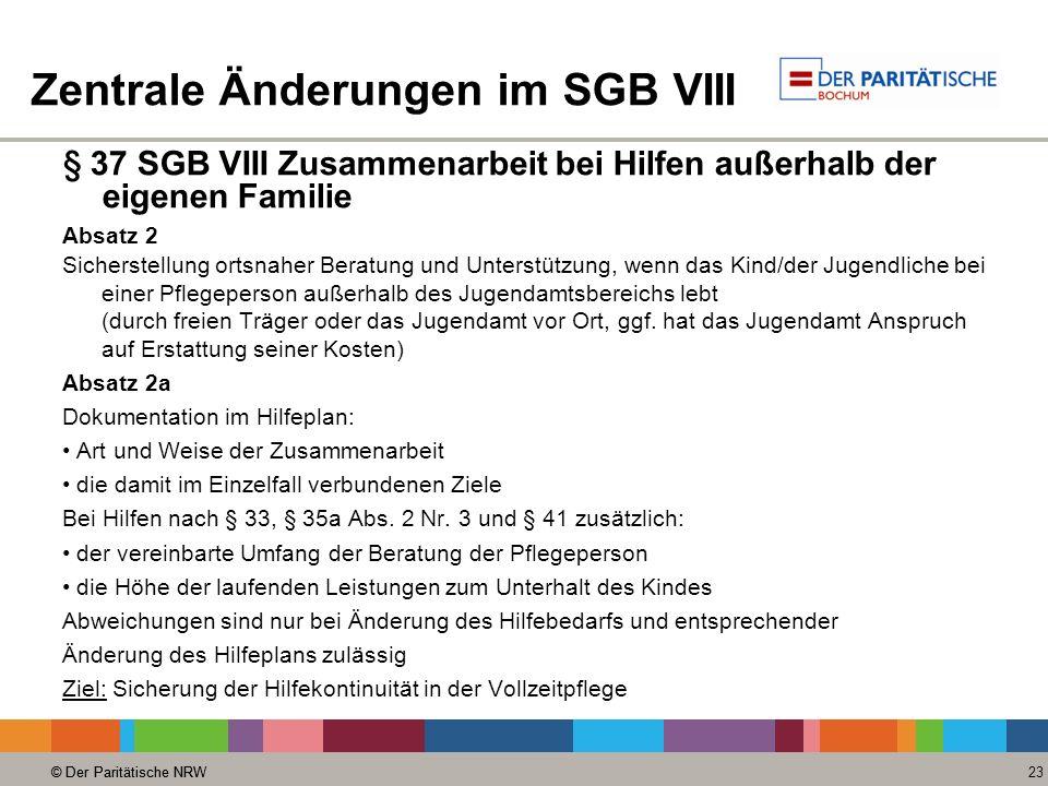 © Der Paritätische NRW 23 © Der Paritätische NRW Zentrale Änderungen im SGB VIII § 37 SGB VIII Zusammenarbeit bei Hilfen außerhalb der eigenen Familie